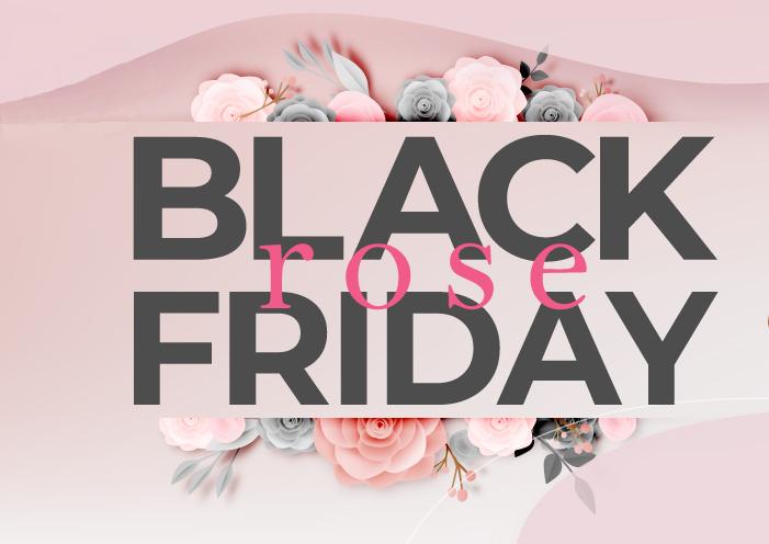 Black Rose Friday 2019